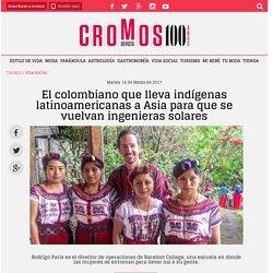 El colombiano que lleva indígenas latinoamericanas a Asia para que se vuelvan ingenieras solares