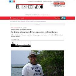 Delicada situación de los océanos colombianos