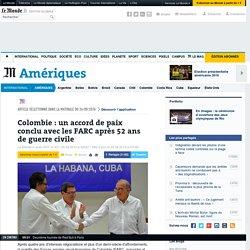 Colombie: un accord de paix conclu avec les FARC après 52 ans de guerre civile