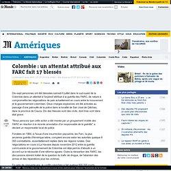 Colombie : un attentat attribué aux FARC fait 17 blessés