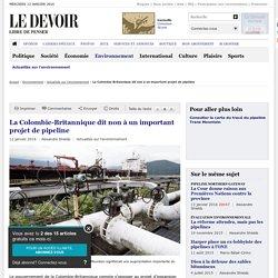 La Colombie-Britannique dit non à un important projet de pipeline