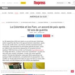 La Colombie et les Farc, un accord de paix après 52 ans de guérilla