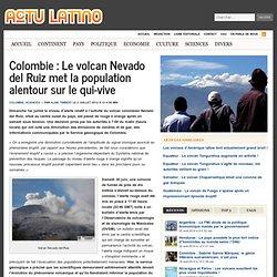 Colombie : Le volcan Nevado del Ruiz met la population alentour sur le qui-vive