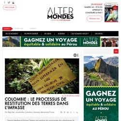 Colombie, le processus de restitution des terres dans l'impasse
