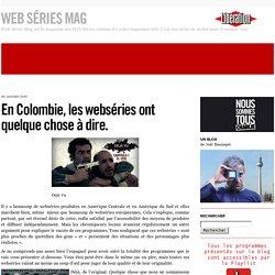En Colombie, les webséries ont quelque chose à dire.