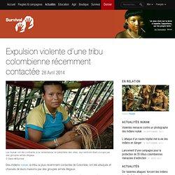 Expulsion violente d'une tribu colombienne récemment contactée