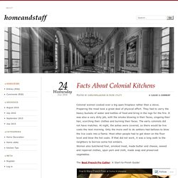 Facts About Colonial Kitchens