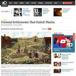 Colonial Settlements That Failed: Photos