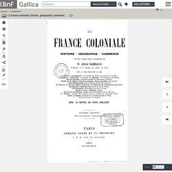 La France coloniale, histoire, géographie, commerce , ouvrage publié sous la direction de M. Alfred Rambaud,...