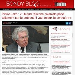 Pierre Joxe : « Quand l'histoire coloniale pèse tellement sur le présent, il vaut mieux la connaître