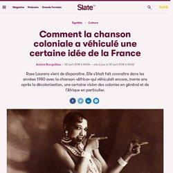 Comment la chanson coloniale a véhiculé une certaine idée de la France