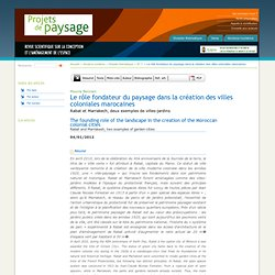 Le rôle fondateur du paysage dans la création des villes coloniales marocaines