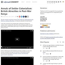Annals of Settler Colonialism: British Atrocities in Post-War Kenya