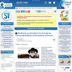 Résistance au colonialisme: En Australie les mesures génocidaires et ethnocidaires continuent...