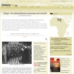Libye : le colonialisme nouveau est arrivé