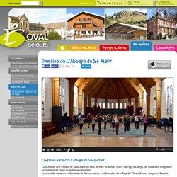 Abbaye de St Maur - Centre de colonie vacances et classe decouverte