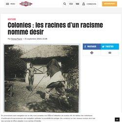 Colonies : les racines d'unracisme nommé désir