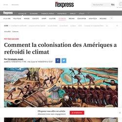 Comment la colonisation des Amériques a refroidi le climat