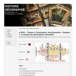 1ES/L - Thème 4 / Colonisation, décolonisation - Chapitre 1 / Le temps des dominations coloniales