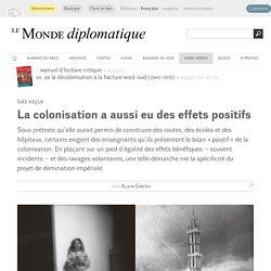 La colonisation a aussi eu des effets positifs, par Alain Gresh (Le Monde diplomatique, septembre 2014)