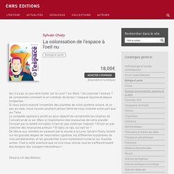 La colonisation de l'espace à l'oeil nu - CNRS Editions