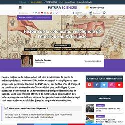 Histoire de la colonisation espagnole de l'Amérique au XVIe siècle