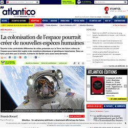 La colonisation de l'espace pourrait créer de nouvelles espèces humaines