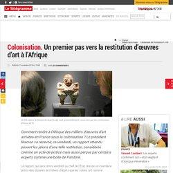 Colonisation. Un premier pas vers la restitution d'œuvres d'art à l'Afrique - France