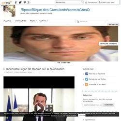 L'impeccable leçon de Macron sur la colonisation - RipouxBlique des CumulardsVentrusGrosQ