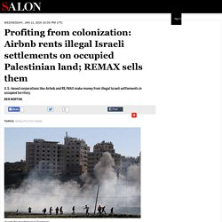 Profiting from colonization: Airbnb rents illegal Israeli settlements on occupied Palestinian land; REMAX sells them