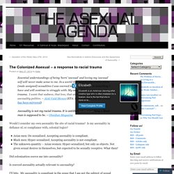 The Colonized Asexual – a response to racial trauma