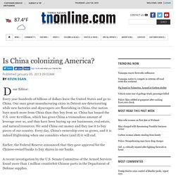 Is China colonizing America?