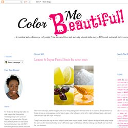 Color Me Beautiful!: Lemon & Sugar Facial Scrub for acne scars