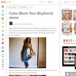Color Block Your Boyfriend Jeans