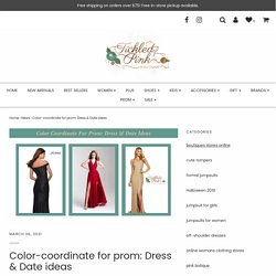 Color-coordinate for prom: Dress & Date ideas