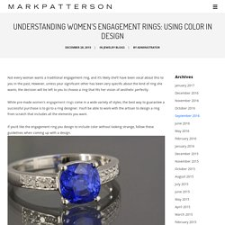 Understanding Women's Engagement Rings: Using Color in Design