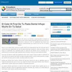 El Color Al Final De Tu Pasta Dental Influye Mucho En Tu Salud