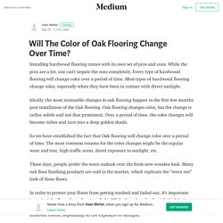 Will The Color of Oak Flooring Change Over Time? – Irsan Mehar
