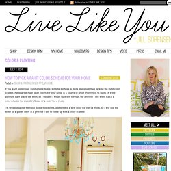 Color - Live Like You & Marmalade Interiors
