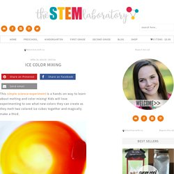 Ice Color Mixing - The Stem Laboratory