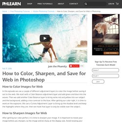 How to Color, Sharpen, and Save for Web in Photoshop