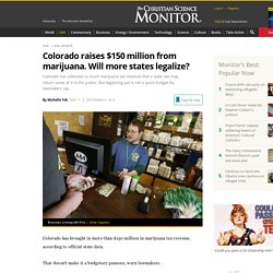 Colorado raises $150 million from marijuana. Will more states legalize?