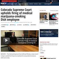 Colorado Supreme Court upholds firing of medical marijuana-smoking Dish employee