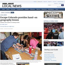 Escape Colorado provides hand-on geography lesson - Journal Advocate