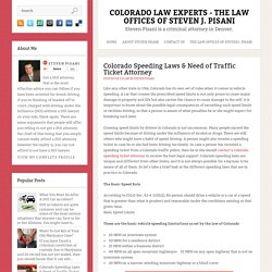 Colorado Speeding Laws & Need of Traffic Ticket Attorney ~ Colorado Law Experts - The Law Offices Of Steven J. Pisani