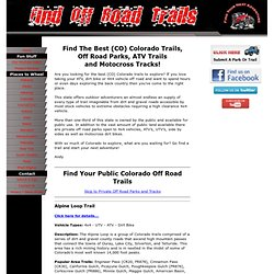Colorado Trails, Off Road Parks, Off Road Trails, ATV Trails, Motocross Tracks