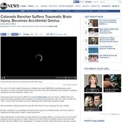 Colorado Rancher Suffers Traumatic Brain Injury, Becomes Accidental Genius
