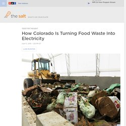 How Colorado Is Turning Food Waste Into Electricity