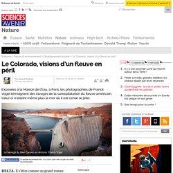 Le Colorado, visions d'un fleuve en péril