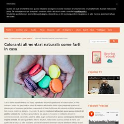 Coloranti alimentari naturali: come farli in casa - Vegolosi.it